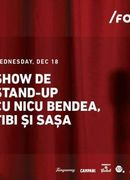 Show de Stand-Up cu Nicu Bendea, Tibi și Sașa at /FORM Space