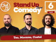 Stand up comedy cu Teo, Mocanu, Costel si invitat