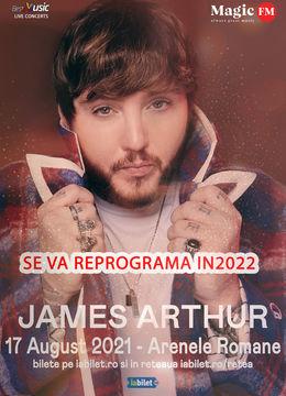 Se va REPROGRAMA in 2022 - Concert James Arthur la Bucuresti