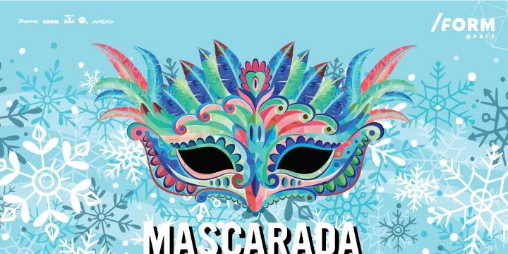 Mascarada | Christmas Edition at /FORM Space