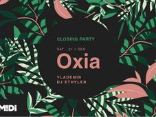 Oxia | Closing Party at Midi