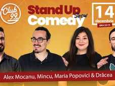 Stand up comedy cu Alex Mocanu, Mincu, Maria Popovici & Drăcea