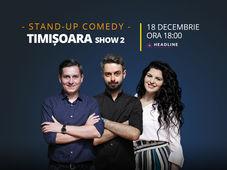 Timișoara: Stand-up comedy cu Bucălae, Tănase, și Ioana State - Show 2