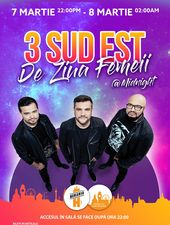 Concert 3 Sud Est - De Ziua Femeii @ Berăria H