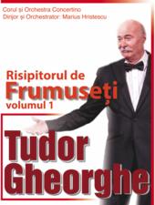 Tudor Gheorghe - Risipitorul de frumuseti - 20 martie - reprogramat pe 5 iunie