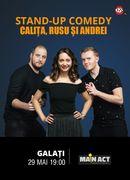 Galati: Stand-up Comedy cu Calita, Rusu si Andrei
