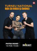 Piatra Neamt: Stand-up Comedy RUX cu Rusu si Andrei