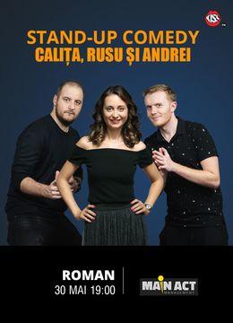 Roman: Stand-up Comedy cu Calita, Rusu si Andrei