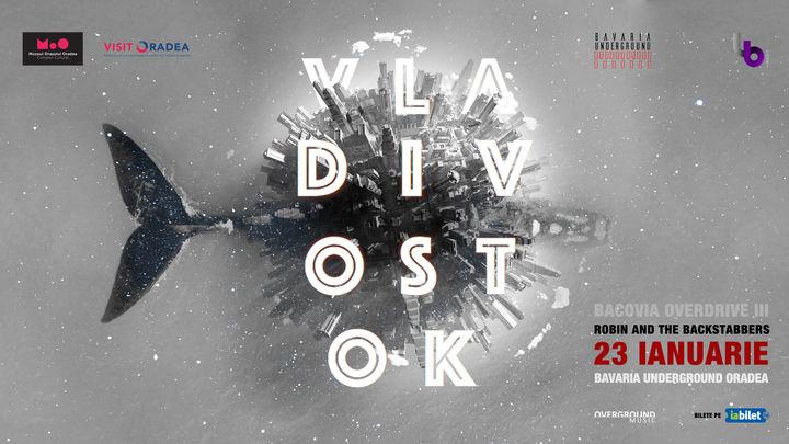 Robin and the Backstabbers // lansare album Vladivostok