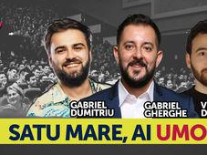 Satu Mare, ai umor? Stand Up Comedy Show cu Gabriel Gherghe, Victor Dragan si Gabriel Dumitriu