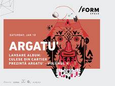 Argatu'   Lansare album: Culese din Cartier Vol V at /FORM Space