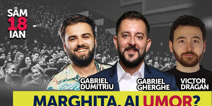 Marghita, ai umor? Stand Up Comedy Show cu Gabriel Gherghe, Victor Dragan si Gabriel Dumitriu