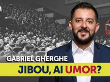 Jibou, ai umor? Stand Up Comedy Show cu Gabriel Gherghe