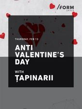 Țapinarii | Anti Valentine's Day at /FORM Space