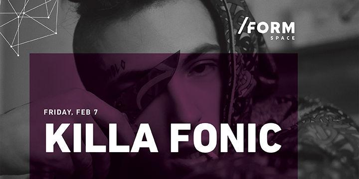 Killa Fonic at /FORM Space