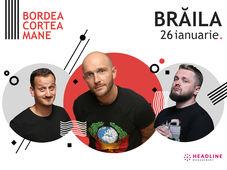Brăila: Stand-up comedy cu Bordea, Cortea și Mane Voicu 2