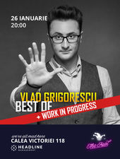 Vlad Grigorescu BEST OF + Work in progress