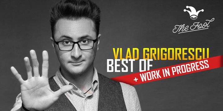 Vlad Grigorescu BEST OF + Work in progress