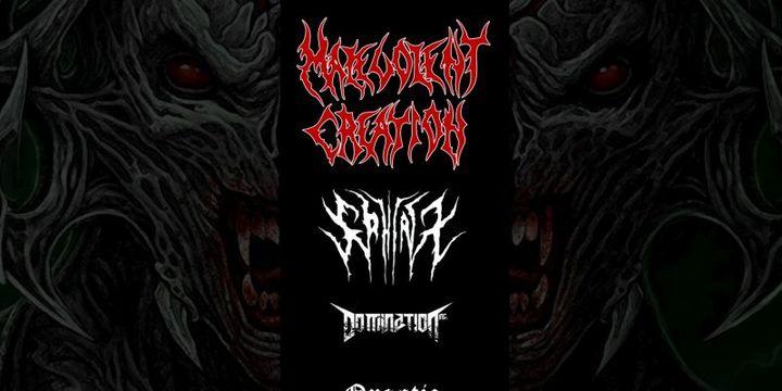 Malevolent Creation [USA] / Domination Inc. [GR] / Sphinx [UK]