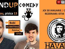 Stand Up Show - Bobi Dumitras si Petrica Istoc@Havana