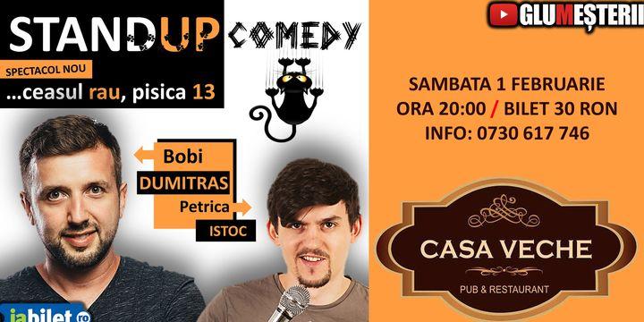 Stand Up Show - Bobi Dumitras si Petrica Istoc@Roman