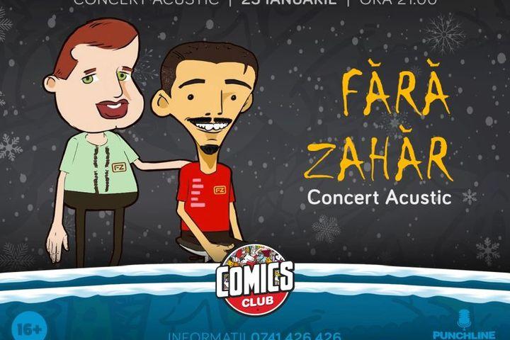 Fără Zahăr - Concert Acustic la ComicsClub!
