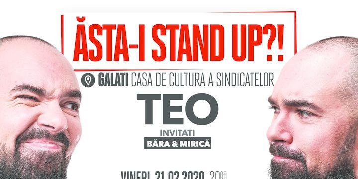 "Galați: ""Ăsta-i stand up?!"" Teo – Invitat: Victor Băra si Sergiu Mirica"