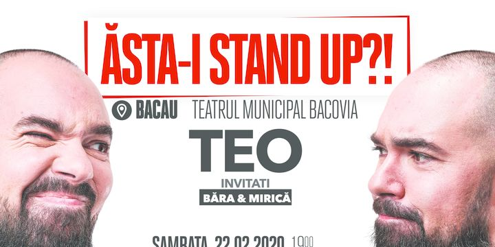 "Bacău: ""Ăsta-i stand up?!"" Teo – Invitat: Victor Băra si Sergiu Mirica"