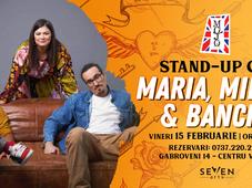 Stand up comedy cu Maria, Banciu și Natanticu