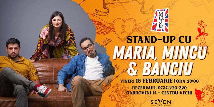 Stand up comedy cu Maria, Banciu și Mincu