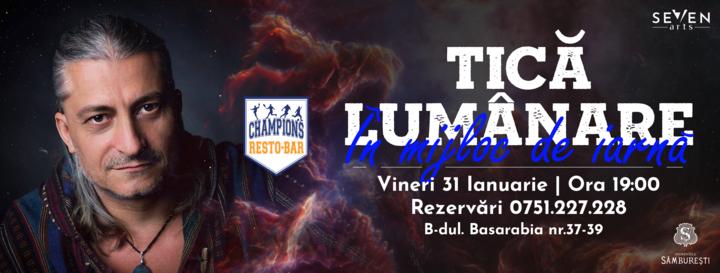 Tică Lumânare | live [at] Champions