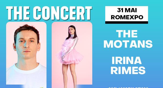The Motans si Irina Rimes / The Concert / 31 mai - Bilet de o zi