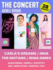 The Motans / Irina Rimes / Carla's Dreams / The Concert / 28 August - Bilet de o zi