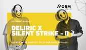 Deliric x Silent Strike II at /FORM Space
