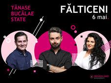 """Fălticeni: Stand-up comedy cu Bucălae, Tănase și Ioana State"""""""