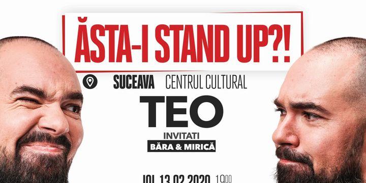 "Suceava: ""Ăsta-i stand up?!"" Teo – Invitat: Victor Băra"