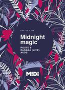 Midnight Magic at Midi