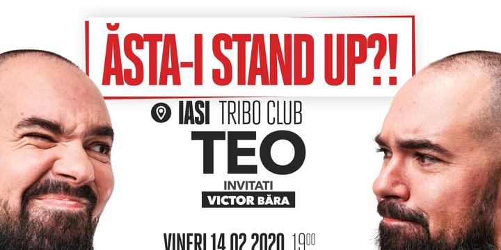 "Iași: ""Ăsta-i stand up?!"" Teo – Invitat: Victor Băra"
