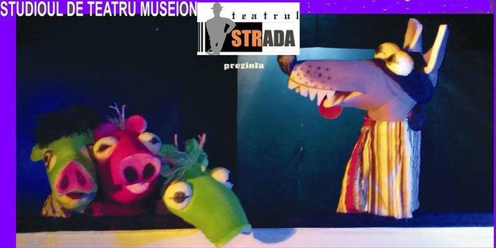 Teatrul Strada: Cei trei purcelusi