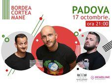 Padova: Stand up comedy cu Bordea, Cortea și Mane