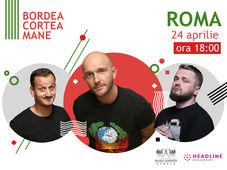 Roma: Stand up comedy cu Bordea, Cortea și Mane