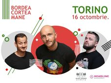 Torino: Stand up comedy cu Bordea, Cortea și Mane