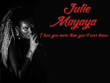 Julie Mayaya – I love you more than you`ll ever know