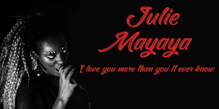 Rădăuți: Julie Mayaya – I love you more than you`ll ever know