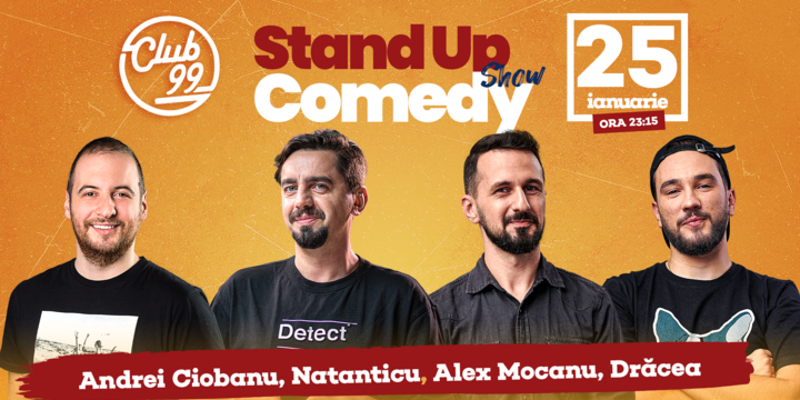 Stand up comedy cu Natanticu, Andrei Ciobanu, Alex Mocanu, in deschidere Bogdan Drăcea