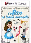 ,,Alice și lumea minunată'' la Clubul Țăranului – La Mama