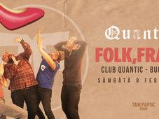 Folk Frate - Sub Papuc la Quantic