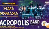 Seară Grecească: Acropolis Band // 29 februarie