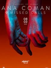 """Ana Coman - lansare album """"9 Missed Calls"""" / Expirat / 08.03"""