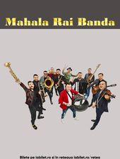 Cluj-Napoca: Concert Mahala Rai Banda